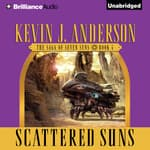 Scattered Suns by  Kevin J. Anderson audiobook