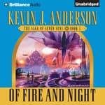 Of Fire and Night by  Kevin J. Anderson audiobook