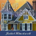 Give Up the Ghost by  Juliet Blackwell audiobook