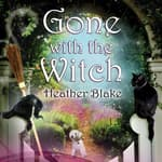 Gone With the Witch by  Heather Blake audiobook