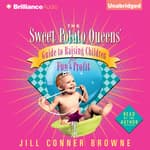 The Sweet Potato Queens' Guide to Raising Children for Fun and Profit by  Jill Conner Browne audiobook