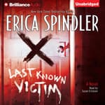 Last Known Victim by  Erica Spindler audiobook