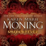 Shadowfever by  Karen Marie Moning audiobook