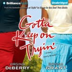 Gotta Keep on Tryin' by  Virginia DeBerry audiobook