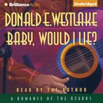 Baby, Would I Lie? by  Donald E. Westlake audiobook