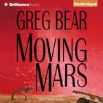 Moving Mars by  Greg Bear audiobook