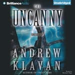 The Uncanny by  Andrew Klavan audiobook