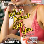 What Doesn't Kill You by  Donna Grant audiobook