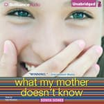 What My Mother Doesn't Know by  Sonya Sones audiobook