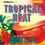 Tropical Heat by  John Lutz audiobook