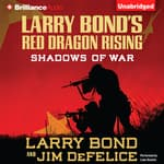 Larry Bond's Red Dragon Rising: Shadows of War by  Larry Bond audiobook