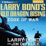 Larry Bond's Red Dragon Rising: Edge of War by  Larry Bond audiobook