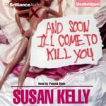 And Soon I'll Come To Kill You by  Susan Kelly audiobook