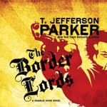 The Border Lords by  T. Jefferson Parker audiobook