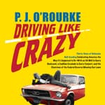 Driving Like Crazy by  P. J. O'Rourke audiobook