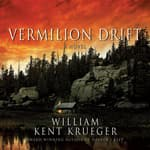 Vermilion Drift by  William Kent Krueger audiobook
