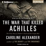 The War That Killed Achilles by  Caroline Alexander audiobook