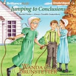 Jumping to Conclusions by  Wanda E. Brunstetter audiobook