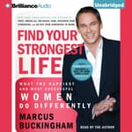 Find Your Strongest Life by  Marcus Buckingham audiobook