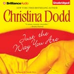 Just the Way You Are by  Christina Dodd audiobook