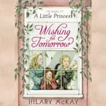 Wishing for Tomorrow by  Hilary McKay audiobook