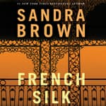 French Silk by  Sandra Brown audiobook