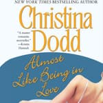 Almost Like Being in Love by  Christina Dodd audiobook