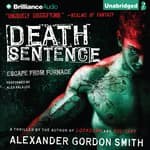 Death Sentence by  Alexander Gordon Smith audiobook