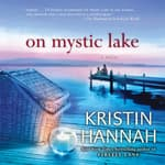 On Mystic Lake by  Kristin Hannah audiobook