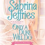 Only a Duke Will Do by  Sabrina Jeffries audiobook