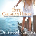 Driftwood Summer by  Patti Callahan Henry audiobook