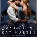 Heart of Courage by  Kat Martin audiobook