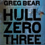 Hull Zero Three by  Greg Bear audiobook