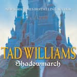Shadowmarch by  Tad Williams audiobook