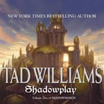 Shadowplay by  Tad Williams audiobook