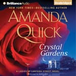 Crystal Gardens by  Amanda Quick audiobook