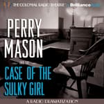 Perry Mason and the Case of the Sulky Girl by  Erle Stanley Gardner audiobook