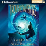 Troubletwisters by  Garth Nix audiobook