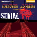 Serial Uncut by  Blake Crouch audiobook