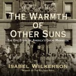 The Warmth of Other Suns by  Isabel Wilkerson audiobook