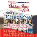 Chicken Soup for the Soul: Teens Talk Middle School by  Jack Canfield audiobook