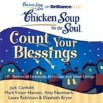 Chicken Soup for the Soul: Count Your Blessings by  Mark Victor Hansen audiobook