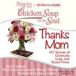 Chicken Soup for the Soul: Thanks Mom by  Wendy Walker audiobook