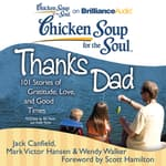 Chicken Soup for the Soul: Thanks Dad by  Wendy Walker audiobook