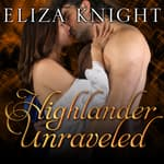 Highlander Unraveled by  Eliza Knight audiobook