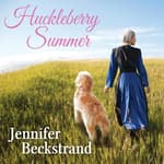Huckleberry Summer by  Jennifer Beckstrand audiobook