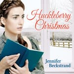Huckleberry Christmas by  Jennifer Beckstrand audiobook