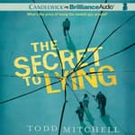 The Secret to Lying by  Todd Mitchell audiobook