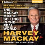 The Mackay MBA of Selling in The Real World by  Harvey Mackay audiobook