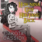 How Nina Got Her Fang Back by  Dakota Cassidy audiobook